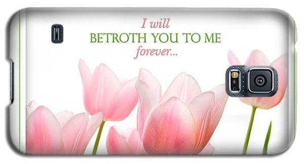 I Will Betroth You Galaxy S5 Case