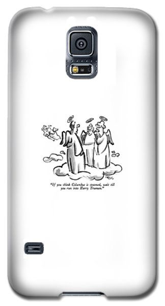 George Bush Galaxy S5 Case - If You Think Columbus Is Steamed by Lee Lorenz