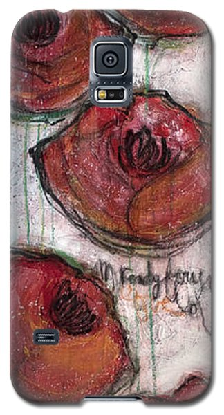 Im Ready For Your Love Poppies Galaxy S5 Case