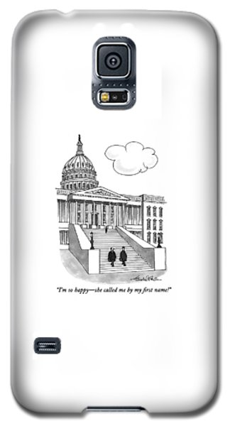 I'm So Happy-she Called Me By My First Name! Galaxy S5 Case