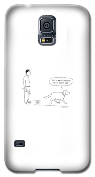 'it's Always 'good Dog' - Never 'great Dog.' Galaxy S5 Case