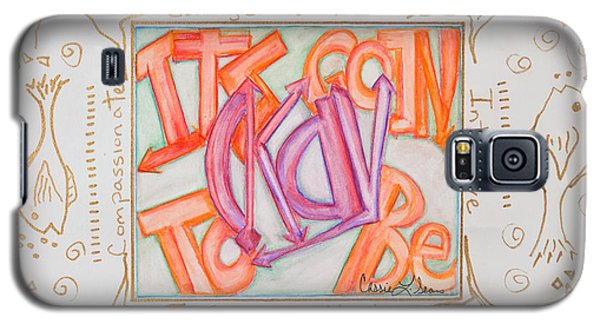 Its Going To Be Okay Galaxy S5 Case by Cassie Sears
