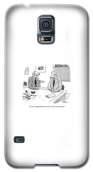 It's Not Enough That We Succeed.  Cats Galaxy S5 Case