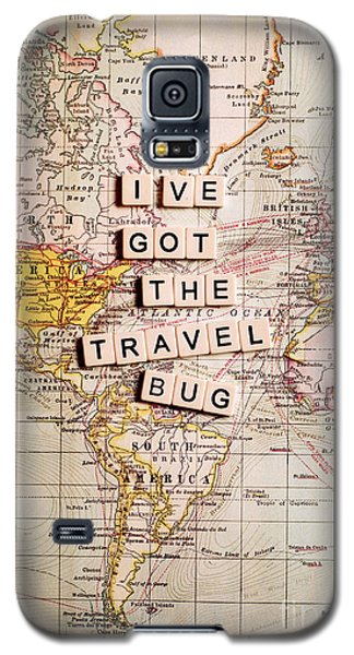 I've Got The Travel Bug Galaxy S5 Case by Sylvia Cook