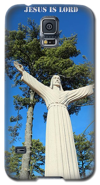 Galaxy S5 Case featuring the photograph Jesus Is Lord by Lorna Rogers Photography