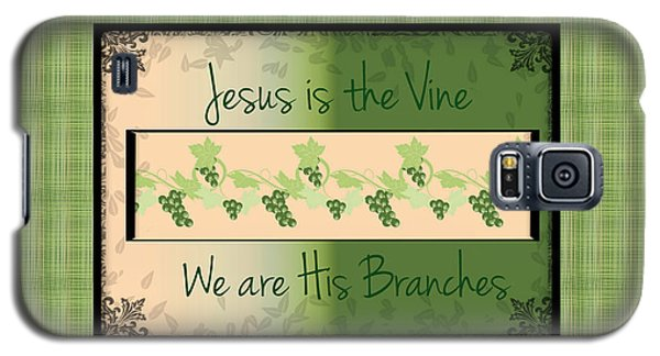 Jesus Is The Vine Galaxy S5 Case