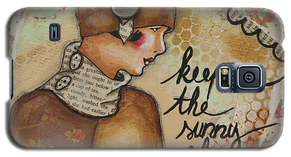 Keep On The Sunny Side Inspirational Art Galaxy S5 Case by Stanka Vukelic