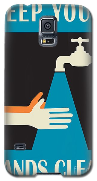 Keep Your Hands Clean Galaxy S5 Case