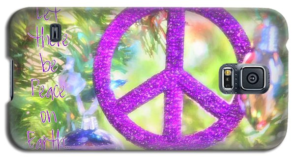 Let There Be Peace On Earth Galaxy S5 Case by Peggy Hughes