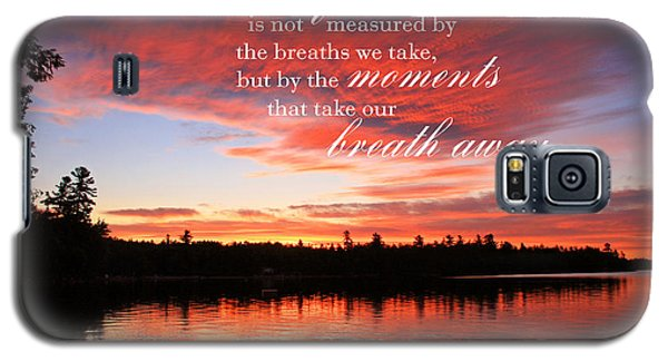 Life Is Not Measured By The Breaths We Take Galaxy S5 Case by Barbara West