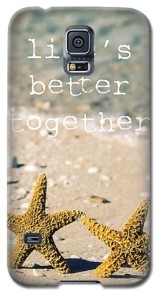 Life's Better Together Galaxy S5 Case