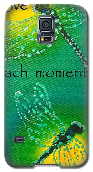 Live Each Moment Galaxy S5 Case by Janet McDonald