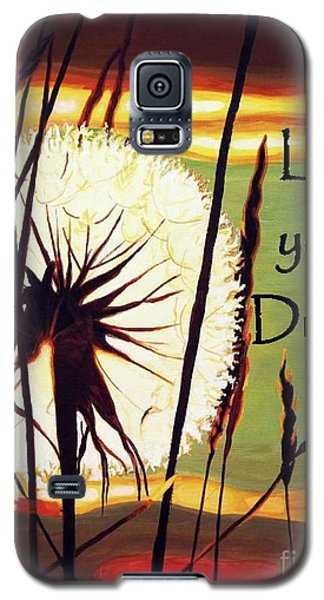 Live Your Dream Galaxy S5 Case by Janet McDonald
