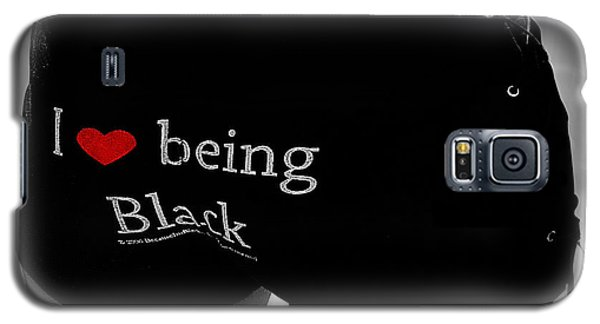 Love Being Black Galaxy S5 Case by Xueling Zou