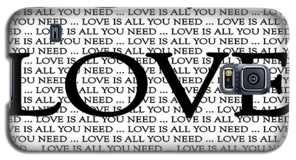 Love Is All You Need Galaxy S5 Case