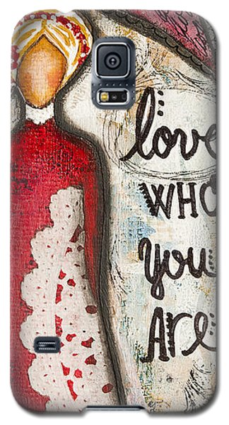 Love Who You Are Inspirational Mixed Media Folk Art Galaxy S5 Case