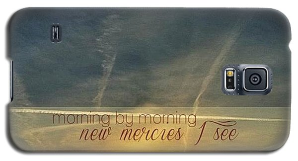 Classic Galaxy S5 Case - Morning By Morning New Mercies I See by Traci Beeson
