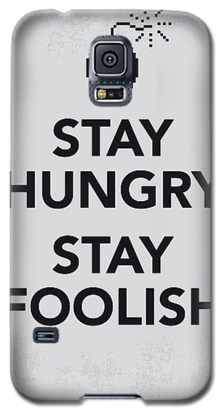 Apple Galaxy S5 Case - My Stay Hungry Stay Foolish Poster by Chungkong Art