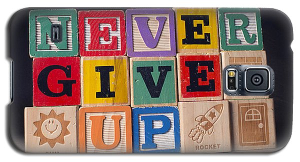 Never Give Up Galaxy S5 Case