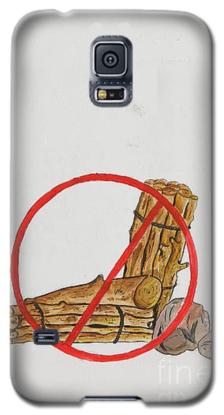 No To Logs Galaxy S5 Case