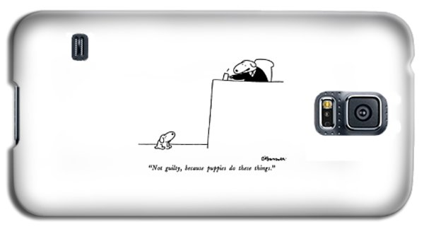 Not Guilty, Because Puppies Do These Things Galaxy S5 Case by Charles Barsotti