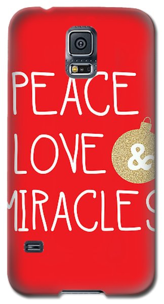 Peace Love And Miracles With Christmas Ornament Galaxy S5 Case