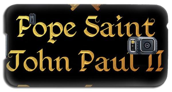 Pope Saint John Paul II Pray For Us Galaxy S5 Case