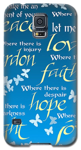 Galaxy S5 Case featuring the digital art Prayer Of St Francis - Pope Francis Prayer - Blue Butterflies by Ginny Gaura