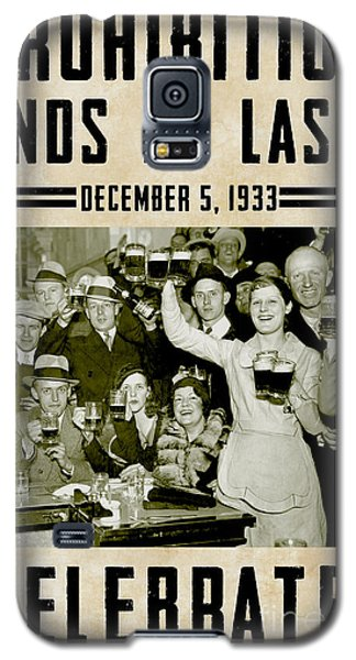 Prohibition Ends Celebrate Galaxy S5 Case by Jon Neidert