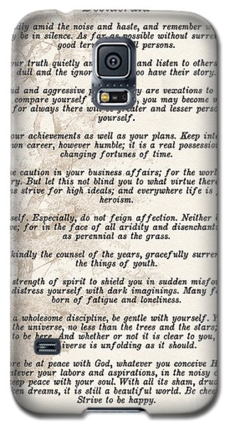 Prose Poem Desiderata By Max Ehrmann  Galaxy S5 Case by Olga Hamilton