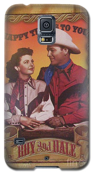 Galaxy S5 Case featuring the photograph Roy And Dale by Donna Brown