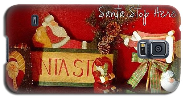 Holiday Galaxy S5 Case - Santa Is Sure To Stop Here! #altphoto by Teresa Mucha