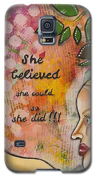 She Believed She Could So She Did Inspirational Mixed Media Folk Art Galaxy S5 Case