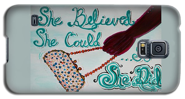 She Believed She Could So She Did Galaxy S5 Case