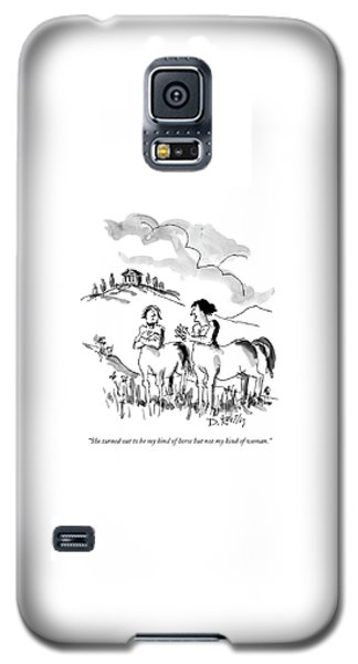 She Turned Out To Be My Kind Of Horse But Galaxy S5 Case