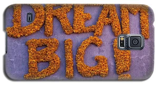 Sign Dream Big Galaxy S5 Case