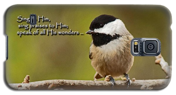 Sing To Him Galaxy S5 Case
