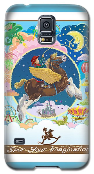 Galaxy S5 Case featuring the mixed media Spur Your Imagination by J L Meadows
