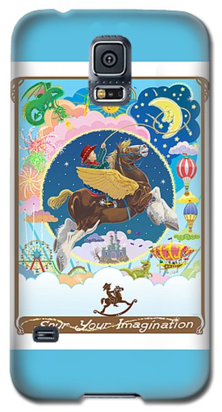Spur Your Imagination Galaxy S5 Case by J L Meadows