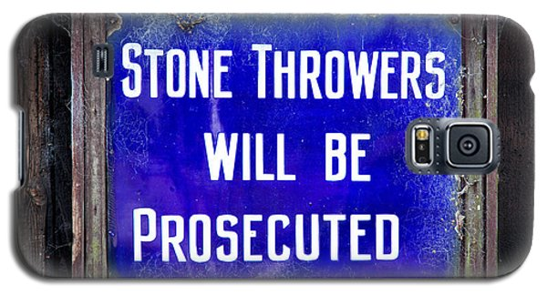 Stone Throwers Be Warned Galaxy S5 Case