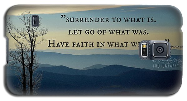 Surrender To What Is... Galaxy S5 Case