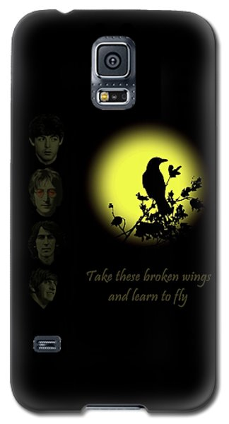 Take These Broken Wings And Learn To Fly Galaxy S5 Case