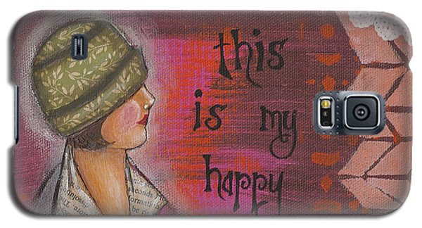 This Is My Happy Time Cheerful Inspirational Art Galaxy S5 Case