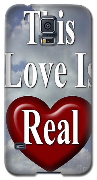 This Love Is Real Galaxy S5 Case