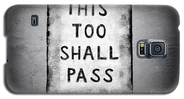 This Too Shall Pass Galaxy S5 Case