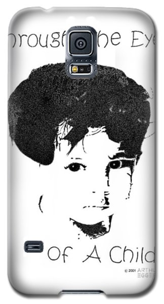 Galaxy S5 Case featuring the drawing Through The Eyes Of A Child by Arthur Eggers