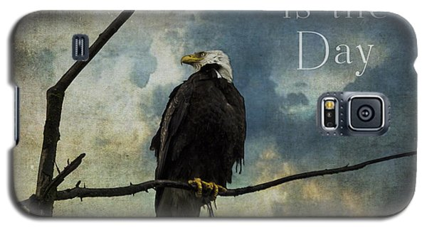 Today Is The Day - Inspirational Art By Jordan Blackstone Galaxy S5 Case by Jordan Blackstone