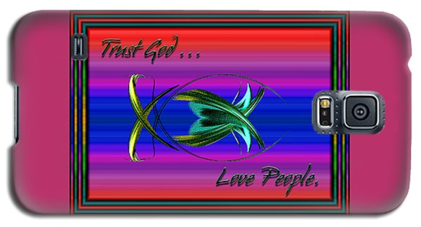 Trust God - Love People Galaxy S5 Case