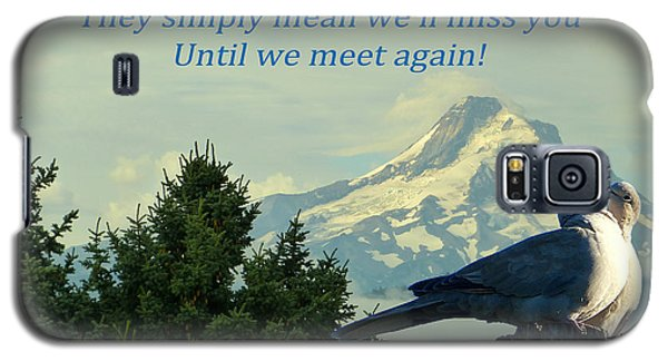 Galaxy S5 Case featuring the photograph Until We Meet Again by Cindy Wright