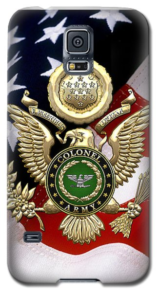 U. S. Army Colonel - C O L Rank Insignia Over Gold Great Seal Eagle And Flag Galaxy S5 Case